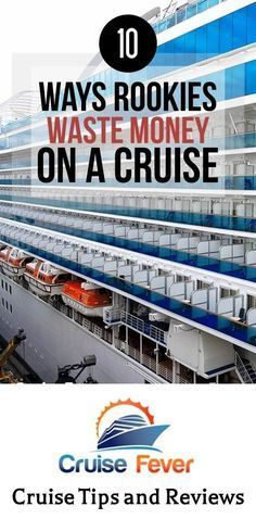 10 ways that rookies waste money on cruises. #cruise #tips #vacation