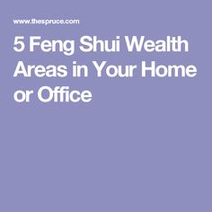 5 Feng Shui Wealth Areas in Your Home or Office