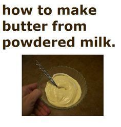 How to make butter from powdered milk! Put this in your personal survival manual.