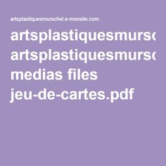 artsplastiquesmurschel.e-monsite.com medias files jeu-de-cartes.pdf