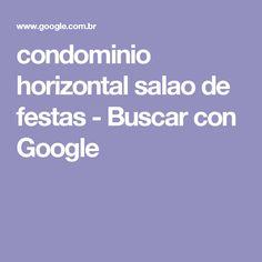 condominio horizontal salao de festas - Buscar con Google