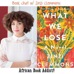 Book Chat :: with Zinzi Clemmons, author of forthcoming novel – 'What We Lose' Blog Pictures, What Book, Happy Summer, African American Women, The Creator, Novels, Author, Creative, Books