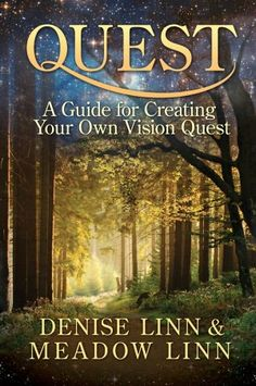 Quest: A Guide for Creating Your Own Vision Quest