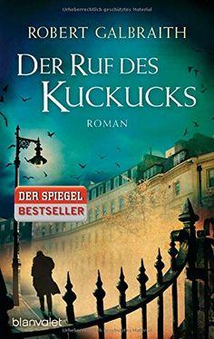 Der Ruf des Kuckucks: Roman CORMORAN STRIKE-FÄLLE, Band 1: Amazon.de: Robert Galbraith, Wulf Bergner, Christoph Göhler, Kristof Kurz: Bücher