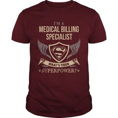 MEDICAL BILLING SPECIALIST  WHAT IS YOUR SUPERPOWER #gift #ideas #Popular #Everything #Videos #Shop #Animals #pets #Architecture #Art #Cars #motorcycles #Celebrities #DIY #crafts #Design #Education #Entertainment #Food #drink #Gardening #Geek #Hair #beauty #Health #fitness #History #Holidays #events #Home decor #Humor #Illustrations #posters #Kids #parenting #Men #Outdoors #Photography #Products #Quotes #Science #nature #Sports #Tattoos #Technology #Travel #Weddings #Women