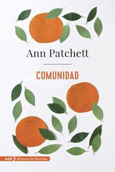 Carmen en su tinta: Reseña: Comunidad de Ann Patchett (Alianza de Nove...