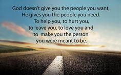 God gives you the people you need on your path