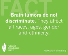 Brain tumors do not discriminate. They affect all races, ages, gender and ethnicity. Brain Cancer Awareness, Childhood Cancer Awareness, Brain Tumor, Brain Injury, Autoimmune Disease, Clinic, Ted Kennedy, Epilepsy, Trials