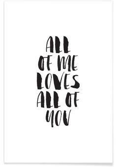 All Of Me Loves All Of You VON THE MOTIVATED TYPE now on JUNIQE!