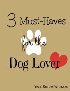 3 Must-Haves for the Dog Lover. #dogs #pets