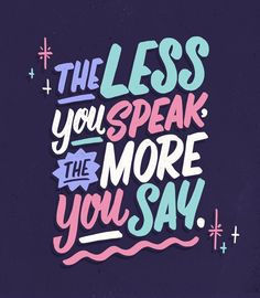 While this isn't always necessarily true, sometimes it's best to stay quiet or to choose your words carefully than to ramble about… Cute Quotes, Great Quotes, Words Quotes, Quotes To Live By, Qoutes, Sayings, Author Quotes, Change Quotes, Positive Quotes