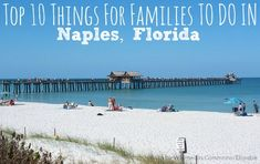 Here are the top 10 things to do in Naples Florida for families. Naples may once have been considered a sleepy beach town, but it's become one of the Sunshi Visit Florida, Florida Vacation, Florida Travel, Vacation Places, Florida Beaches, Vacation Trips, Vacation Spots, Places To Travel, Places To Visit