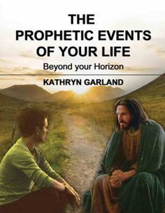 The Prophetic Events of Your Life by Kathryn Garland   Koorong Arise And Shine, Plan Of Salvation, Beyond The Horizon, Teaching Methods, New Earth, S Word, Bible, Garland, How To Plan