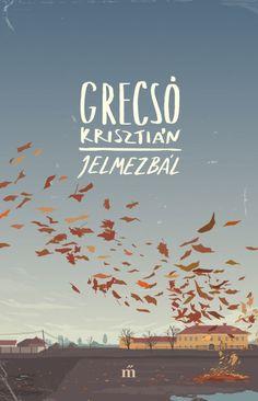 Grecsó Krisztián: Jelmezbál - kritika