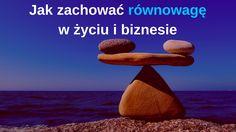 Jak zachować równowagę w życiu i biznesie :http://prosumentclub.eu/blog/jak-zachowac-rownowage-w-zyciu-i-biznesie/