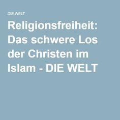 Religionsfreiheit: Das schwere Los der Christen im Islam - DIE WELT