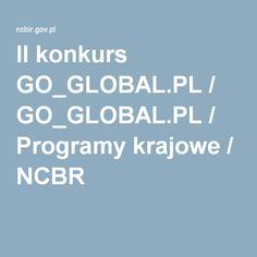 II konkurs GO_GLOBAL.PL / GO_GLOBAL.PL / Programy krajowe / NCBR