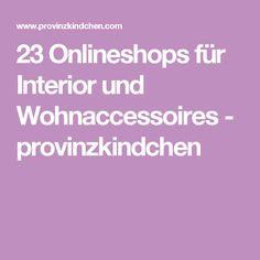 23 Onlineshops für Interior und Wohnaccessoires - provinzkindchen