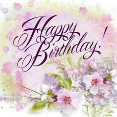 Birthday Wishes Flowers 28 Ideas For 2019 Happy Birthday Wishes Cards, Happy Birthday Flower, Birthday Card Sayings, Happy Birthday Girls, Birthday Blessings, Happy Birthday Meme, Happy Birthday Images, Birthday Pictures, Birthday Greeting Cards