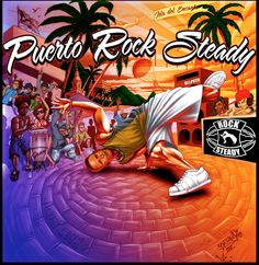 PUERTO ROCK STEADY by BROWN73 on DeviantArt