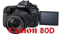 Canon 80D Overview Tutorial