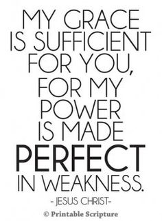 """Segment of 2 Corinthians 12:9.      """"...Therefore I will boast all the more gladly about my weaknesses, so that Christ's power may rest on me.""""  This is my life verse!"""