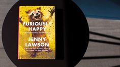Since childhood, humor writer Jenny Lawson has struggled with mental health issues. In her latest book, Furiously Happy, she explains what it means to fight back with spiteful happiness.