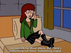 Find images and videos about funny, aliens and Daria on We Heart It - the app to get lost in what you love. Daria Morgendorffer, Daria Memes, Daria Quotes, Tv Quotes, Movie Quotes, Daria Mtv, Cartoon Quotes, Cartoon Shows, My Spirit Animal
