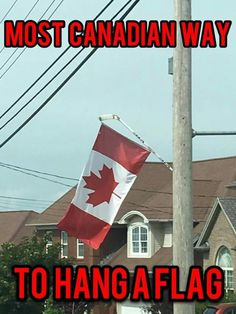 Most Canadian way.