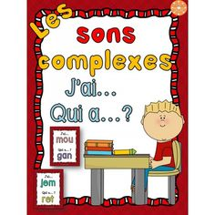 """Les sons complexes - jeu """"j'ai qui a"""" Core French, French Resources, Early Reading, Phonological Awareness, Teaching French, Word Work, Learn To Read, Elementary Schools, Literacy"""