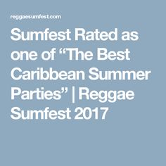 """Sumfest Rated as one of """"The Best Caribbean Summer Parties"""" 