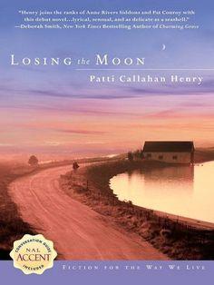 """Losing the Moon"" Patti Callahan Henry"