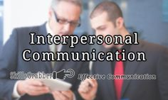 Find out about Interpersonal Communication and how to improve at SkillsGrabber.com