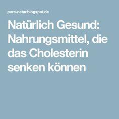 Natürlich Gesund: Nahrungsmittel, die das Cholesterin senken können