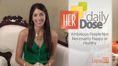 Ambition Does Not Always Equal Happiness - HER Daily Dose | Yahoo! Health