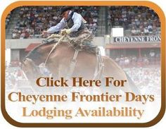 Need a place to stay during Cheyenne Frontier Days?  Click on the Lodging Availability button on our home page to see who has space!