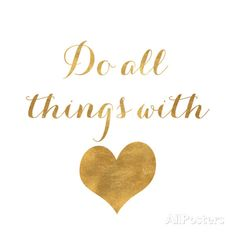 Do All Things with Love (gold foil) Poster at AllPosters.com