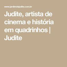 Judite, artista de cinema e história em quadrinhos | Judite