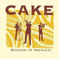Rock 'n' Roll Lifestyle by: Cake from the album: Motorcade of Generosity