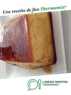 Recipe Flan a la noix de coco (hyper rapide et super bon) by Tiff, learn to make this recipe easily in your kitchen machine and discover other Thermomix recipes in Desserts & Confiseries. Hot Desserts, Meringue Desserts, Dessert Recipes, Coconut Flan, Coconut Recipes, Dessert Thermomix, Flan Recipe, Mousse, Salted Butter