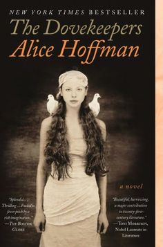 The Dovekeepers  by Alice Hoffman  $11