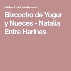 Bizcocho de Yogur y Nueces - Natalia Entre Harinas