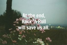 #rock n roll #quote