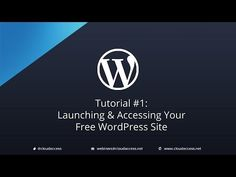 Tutorial #1: Launching & Accessing Your Free WordPress Site