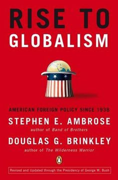 Rise to Globalism: American Foreign Policy Since 1938 by Stephen E. Ambrose http://www.amazon.com/dp/0142004944/ref=cm_sw_r_pi_dp_E-6bxb1976YS4