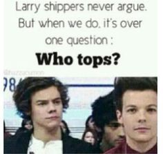Louis obviously does>>>OMG YASSSSS! Louis definitely tops!