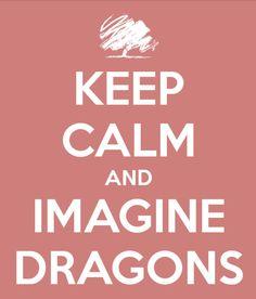 Døn't støp imagining. IMAGINE DRAGONS