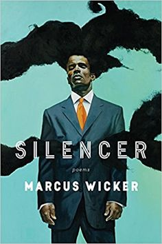 "Silencer by Marcus Wicker — Mariner Books — Poetry — ""Marcus Wicker's masterful and hard-hitting second collection Silencer is exactly the book we need in this time of malfeasance, systemic violence, and the double talk that obfuscates it all. Wicker's poems have the wit and rhythmic muscle to push back against the institutional flim-flam. He writes the kinds of vital, clear-eyed poems we can turn to when codeswitching slogans and online power fists no longer get the job done."" (Adrian…"