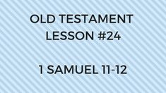 Old Testament Lesson 24  Gospel Doctrine