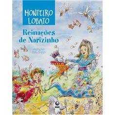 Reinações de Narizinho - Volume Único - Monteiro Lobato Esse é uma dos meus favoritos, assim como os demais do Monteiro Lobato.